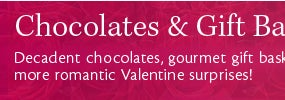 Valentine's Chocolates and Gift Baskets